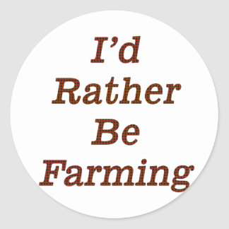 I'd rather be farming V7 Classic Round Sticker