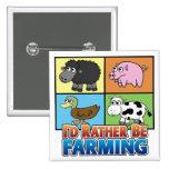 I'd rather be farming! (virtual farmer) button