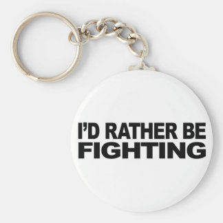 I'd Rather Be Fighting Basic Round Button Keychain