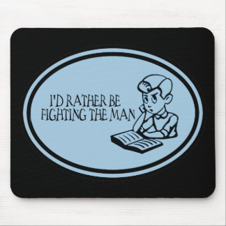 I'd Rather Be Fighting The Man Retro Boy Mouse Pad