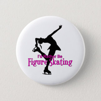 """""""I'd Rather Be Figure Skating"""" Button"""