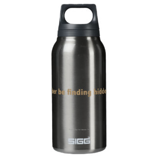 I'd rather be finding hidden objects. Gold Insulated Water Bottle
