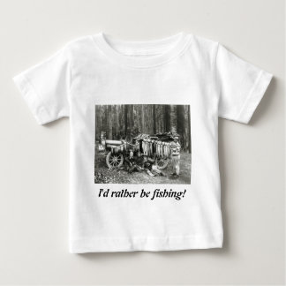 I'd Rather Be Fishing! Baby T-Shirt