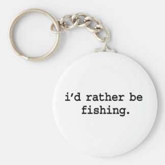 i'd rather be fishing. basic round button keychain
