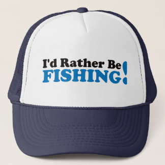 I'd Rather be Fishing - Blue Trucker Hat