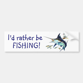 I'd rather be fishing! car bumper sticker