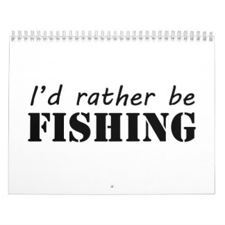 I'd rather be fishing calendar