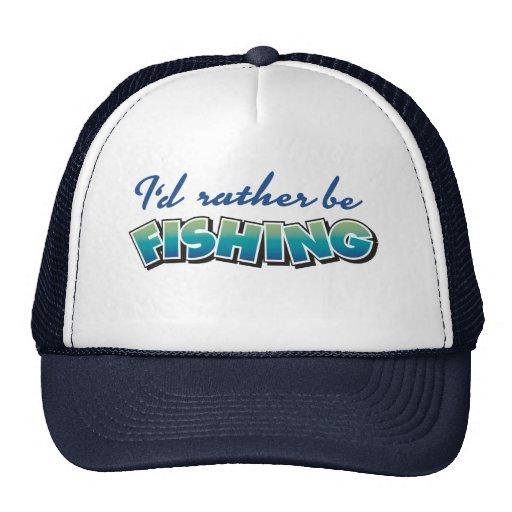 I'd rather be fishing — Cap Trucker Hats