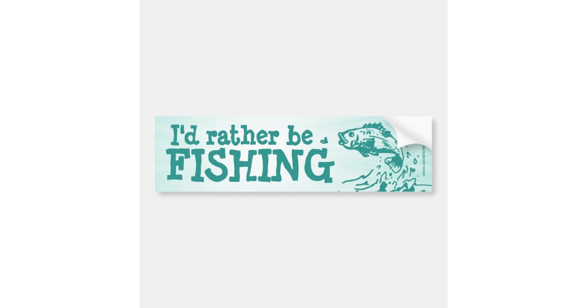 I 39 d rather be fishing car bumper sticker zazzle for Rather be fishing