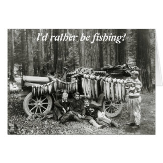 I'd Rather Be Fishing! Card