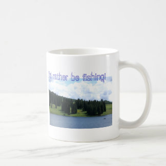 I'd rather be fishing! coffee mug