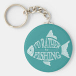 I'd Rather Be Fishing - cute fish design Key Chains