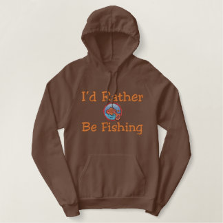I'd Rather be Fishing Embroidered Design Embroidered Hoodie