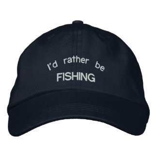 I'd rather be FISHING Embroidered Hat