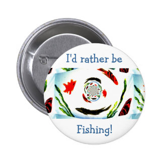 """""""I'd rather be Fishing"""" Fun Abstract Fish Button"""