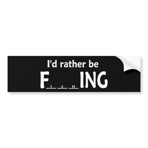 I 39 d rather be fishing funny fishing car bumper sticker for Fishing car stickers