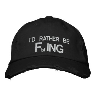 I'd Rather be FishING - Funny Fishing Embroidered Baseball Cap