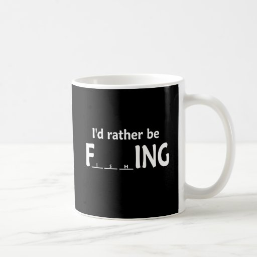 I'd Rather be FishING - Funny Fishing Mugs