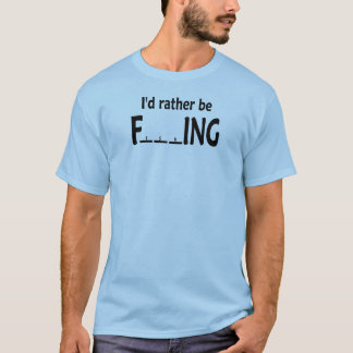 I'd Rather be FishING - Funny Fishing T-Shirt