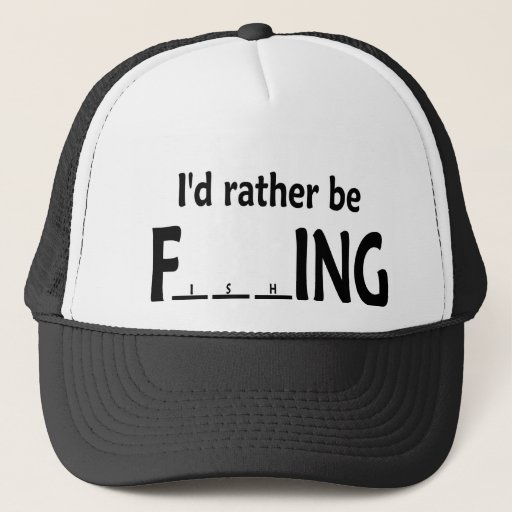 I'd Rather be FishING - Trucker Hat