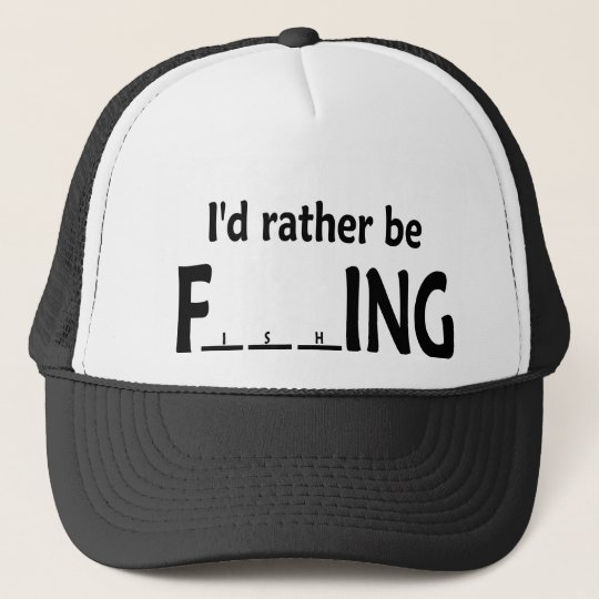 634a020898a I d Rather be FishING - Funny Fishing Trucker Hat