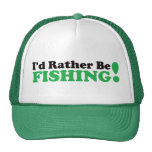 I'd Rather be Fishing - Green Trucker Hats