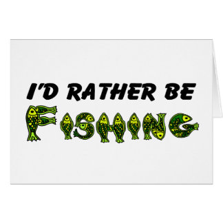 I'd Rather Be Fishing Greeting Cards