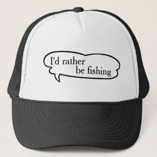 26d0ff86968 Rather Be Fishing Hats   Caps