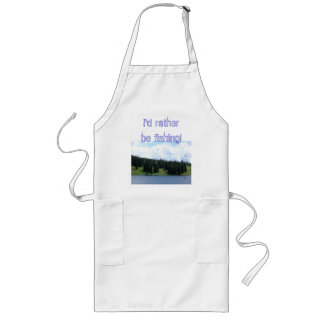 I'd rather be fishing! long apron