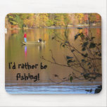 I'd rather be fishing! mouse mats