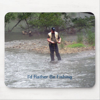 I'd Rather Be Fishing Mouse Pad