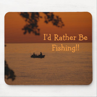 I'd Rather Be Fishing!! Mouse Pad