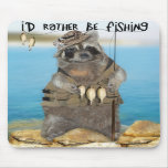 I'd Rather Be Fishing Mouse Pads