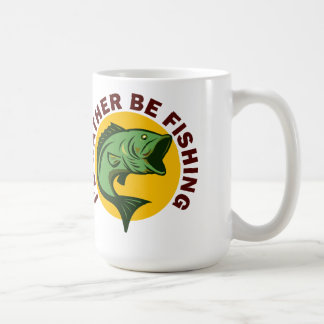 I'd Rather Be Fishing Classic White Coffee Mug
