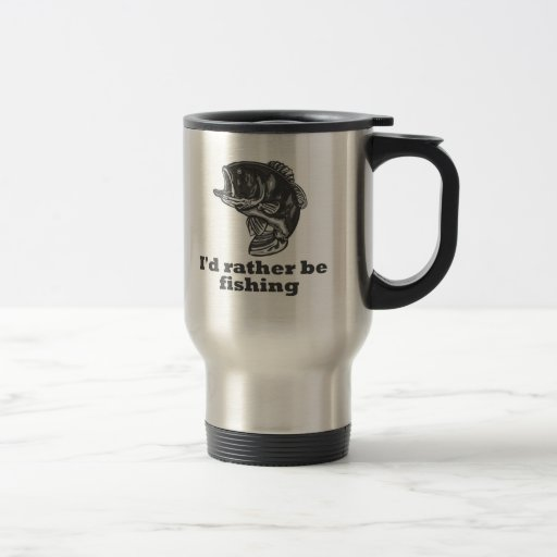 I'd Rather Be Fishing 15 Oz Stainless Steel Travel Mug