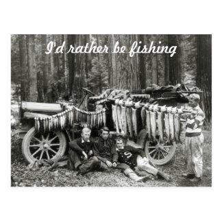I'd Rather Be Fishing! Post Card