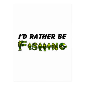 I'd Rather Be Fishing Post Cards