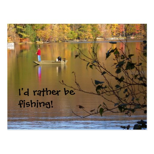 I 39 d rather be fishing postcard zazzle for Rather be fishing