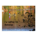 I'd rather be fishing! postcards