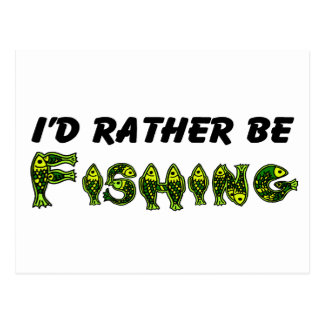 I'd Rather Be Fishing Postcards