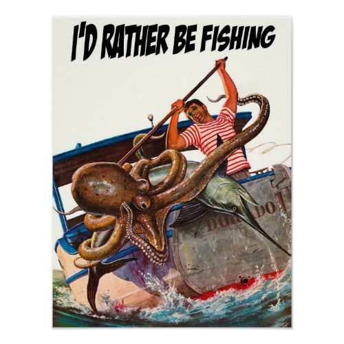 I'd Rather Be Fishing Poster
