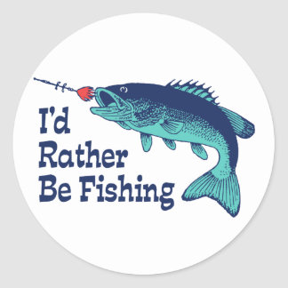 I'd Rather Be Fishing Round Sticker
