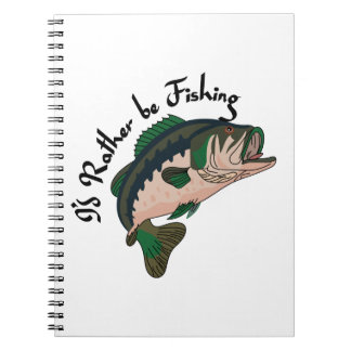 Id Rather be Fishing Spiral Notebook