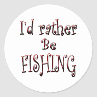 I'd Rather Be FISHING Round Stickers