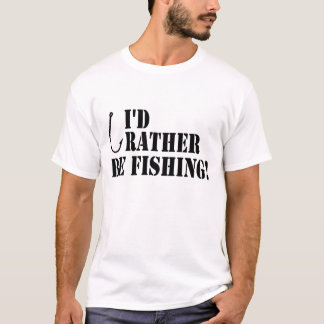 Id Rather Be Fishing! T-Shirt