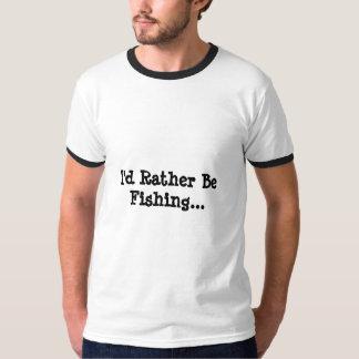 I'd Rather Be Fishing... Tee Shirt