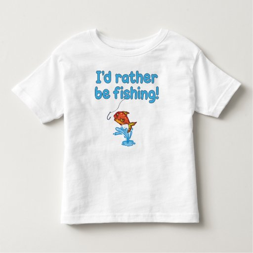 I 39 d rather be fishing toddler t shirt zazzle for Toddler fishing shirts