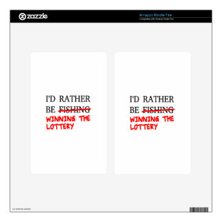 I'd Rather Be Fishing... Winning The Lottery Kindle Fire Decals