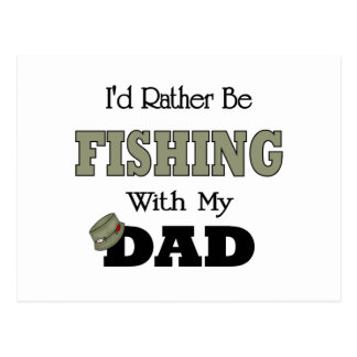 I'd Rather Be Fishing  with Dad Postcard
