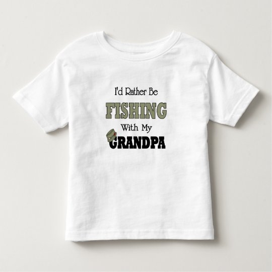 I'd Rather Be Fishing  with Grandpa Toddler T-shirt